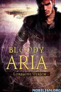 Download Bloody Aria by Lorraine Ulrich (.ePUB)