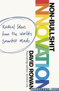Non-Bullshit Innovation by David Rowan