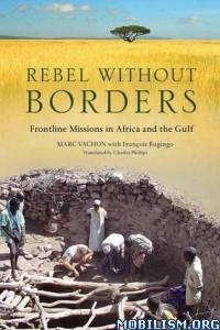 Download Rebel Without Borders by Marc Vachon et al. (.PDF)
