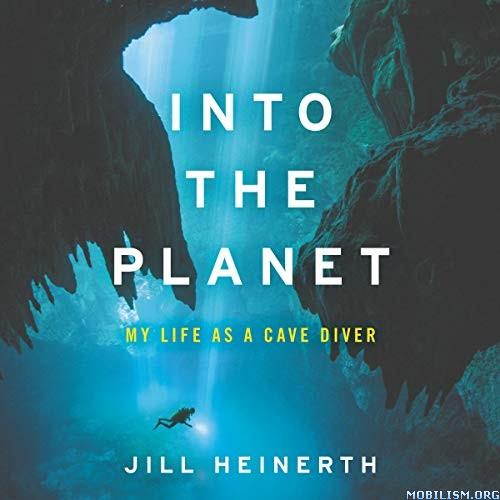 Into the Planet by Jill Heinerth (.M4B)