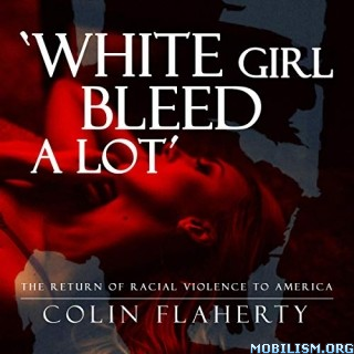 White Girl Bleed a Lot by Colin Flaherty (.M4A)