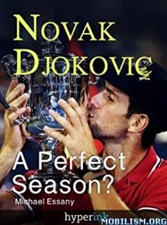 Download Novak Djokovic: A Perfect Season? by Michael Essany (.ePUB)