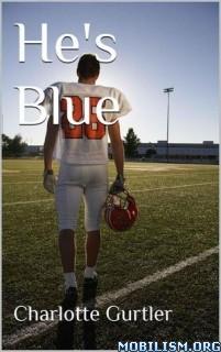 Download ebook He's Blue by Charlotte Gertruide (.ePUB)(.MOBI)
