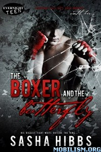 Download ebook The Boxer & the Butterfly by Sasha Hibbs (.ePUB)