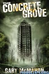Sci-Fi/Fantasy • Concrete Grove Trilogy by Gary McMahon (.ePUB)