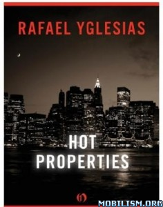 Download ebook Hot Properties by Rafael Yglesias (.ePUB) (.MOBI)