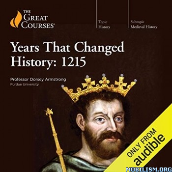 Years That Changed History: 1215 by Dorsey Armstrong