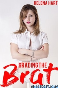 Download ebook Grading the Brat by Helena Hart (.ePUB)
