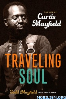 Download ebook Traveling Soul: Life of Curtis... by Todd Mayfield (.ePUB)