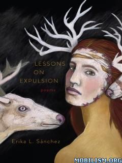 Download ebook Lessons on Expulsion by Erika L. Sánchez (Sanchez) (.ePUB)