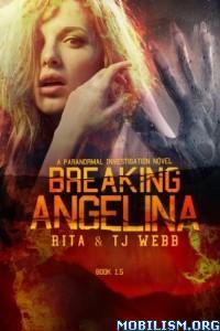 Download Breaking Angelina by Rita Webb, TJ Webb (.ePUB)