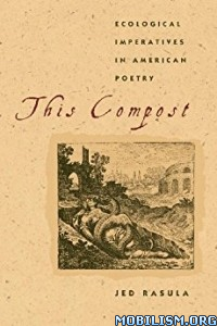 Download ebook This Compost by Jed Rasula (.ePUB)