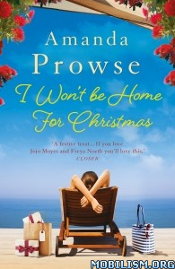 Download ebook I Won't Be Home For Christmas by Amanda Prowse (.ePUB)
