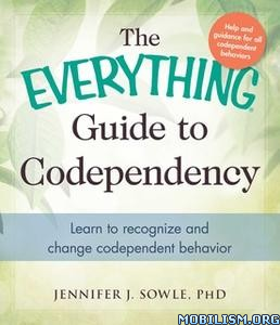 Everything Guide to Codependency by Jennifer J. Sowle