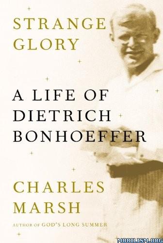 Download ebook Strange Glory by Charles Marsh (.ePUB)