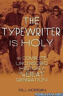 Download The Typewriter Is Holy by Bill Morgan (.ePUB)