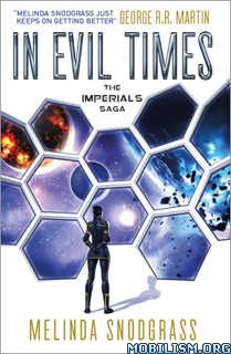 Download ebook In Evil Times by Melinda Snodgrass (.ePUB)