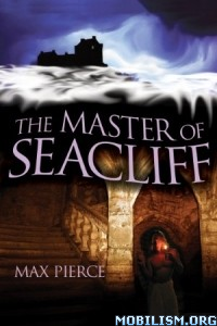 Download ebook The Master Of Seacliff by Max Pierce (.ePUB)