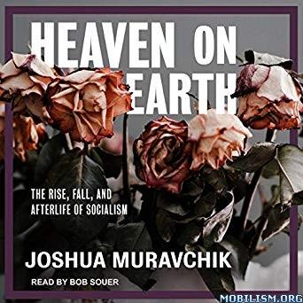 Heaven on Earth by Joshua Muravchik (.M4B)