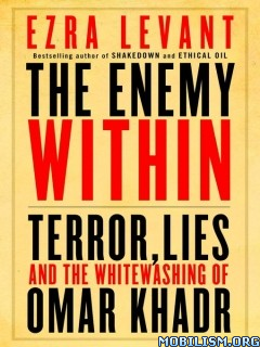 Download ebook The Enemy Within by Ezra Levant (.ePUB)