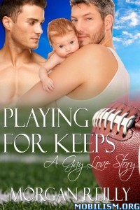 Download Playing for Keeps by Morgan Reilly (.ePUB)