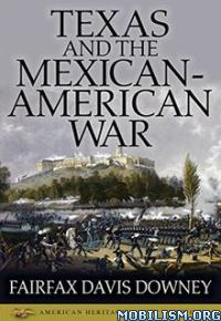 Download Texas, Mexican-American War by Fairfax Davis Downey (.ePUB)