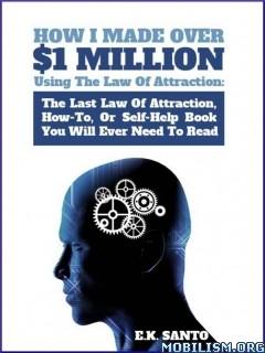 How I Made Over $1 Million by E.K. Santo  +