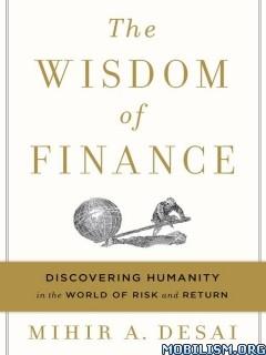 Download ebook The Wisdom of Finance by Mihir A. Desai (.ePUB)