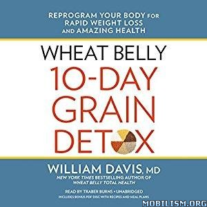 Download Wheat Belly 10-Day Grain Detox by William Davis MD (.M4B)
