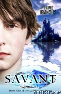 Download Savant by Richard Denoncourt (.ePUB)(.MOBI)