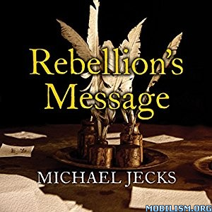 Download ebook Rebellion's Message by Michael Jecks (.MP3)