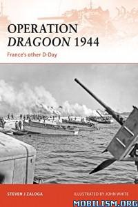 Download ebook Operation Dragoon 1944 by Steven J. Zaloga (.ePUB)