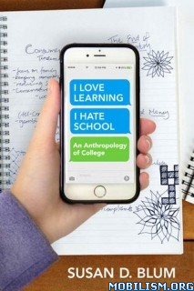 Download ebook I Love Learning; I Hate School by Susan D. Blum (.ePUB)