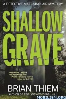 Download ebook Shallow Grave (Matt Sinclair #3) by Brian Thiem (.ePUB)
