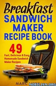 Breakfast Sandwich Maker Recipes by Marc Luna