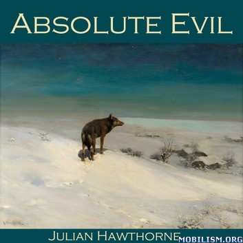 Absolute Evil by Julian Hawthorne