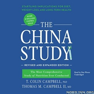 The China Study, Revised and Expanded by T. Colin Campbell + (.M4B)