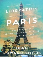 The Liberation of Paris by Jean Edward Smith