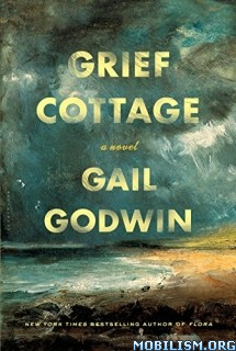 Download ebook Grief Cottage by Gail Godwin (.MP3)