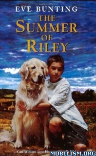 Download ebook The Summer of Riley by Eve Bunting (.ePUB)