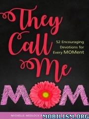 They Call me Mom by Michelle Medlock Adams, Bethany Jett