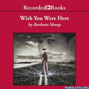 Wish You Were Here by Barbara Shoup