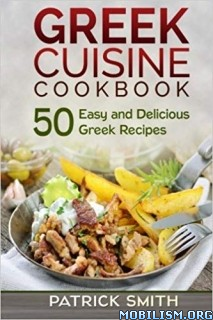 Greek Cuisine Cookbook by Patrick Smith