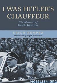 Download ebook I Was Hitler's Chauffeur by Erich Kempka (.ePUB)
