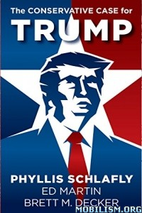 Download ebook The Conservative Case for Trump by Phyllis Schlafly (.PDF)