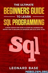 Beginners Guide to learn SQL Programming by Leonard Base