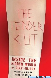 Download ebook The Tender Cut by Patricia A. Adler, Peter Adler (.ePUB)+