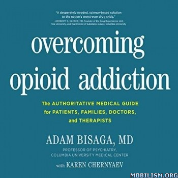 Overcoming Opioid Addiction by Adam Bisaga, Karen Chernyaev
