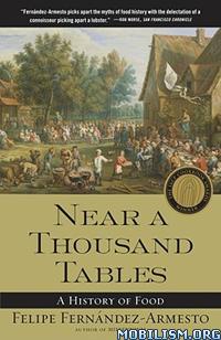 Near a Thousand Tables by Felipe Fernández (Fernandez)-Armesto