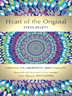 Heart of the Original by Steve Aylett